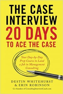 The Case Interview: 20 Days to Ace the Case